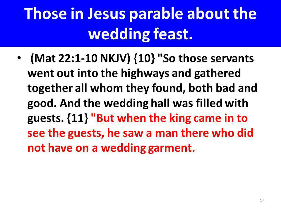 Those in Jesus parable about the wedding feast.