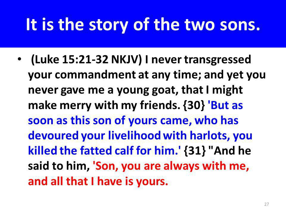It is the story of the two sons.