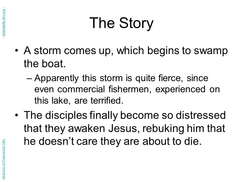 The Story A storm comes up, which begins to swamp the boat.