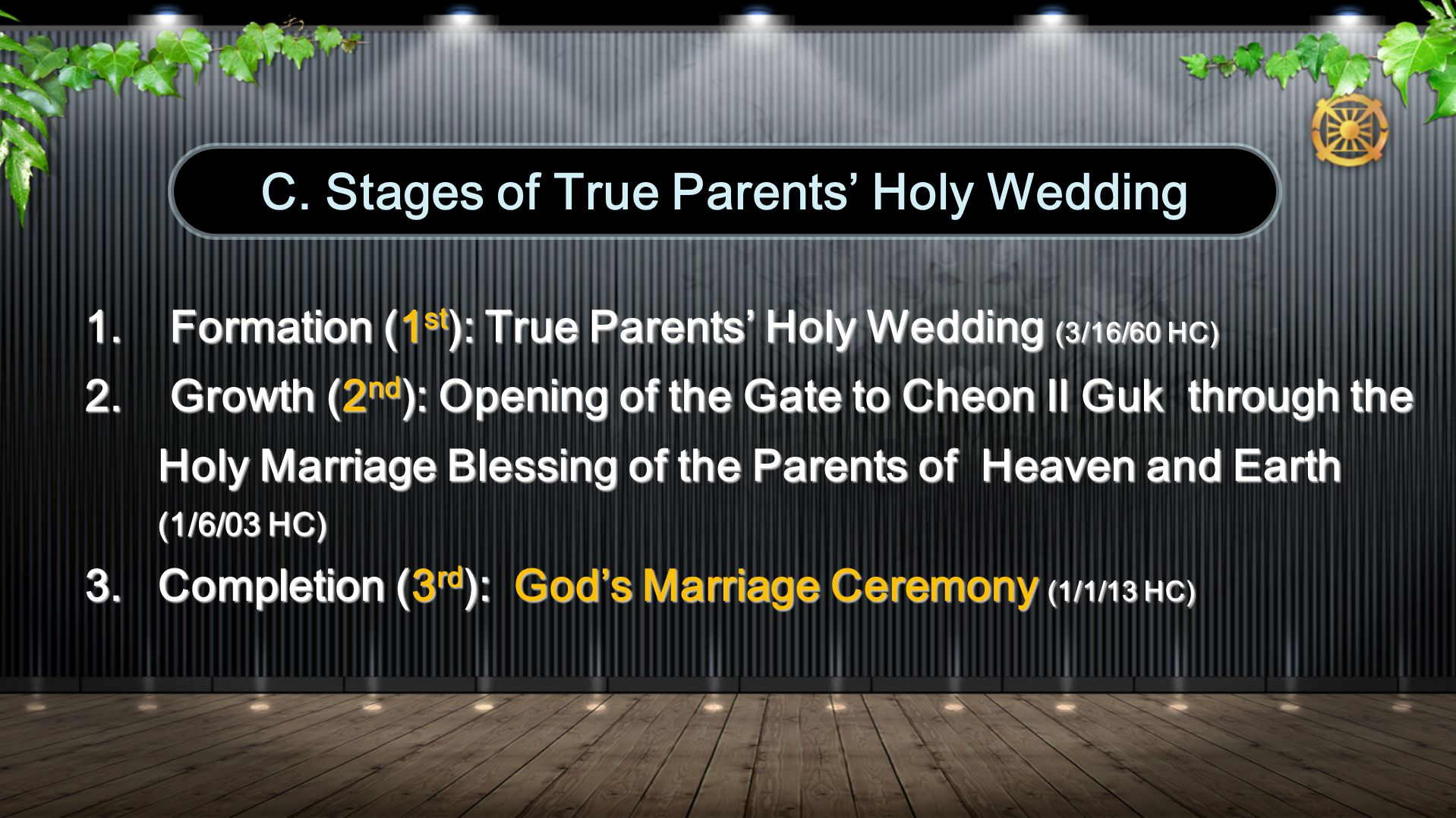 1. Formation (1 st ): True Parents Holy Wedding (3/16/60 HC) 2.