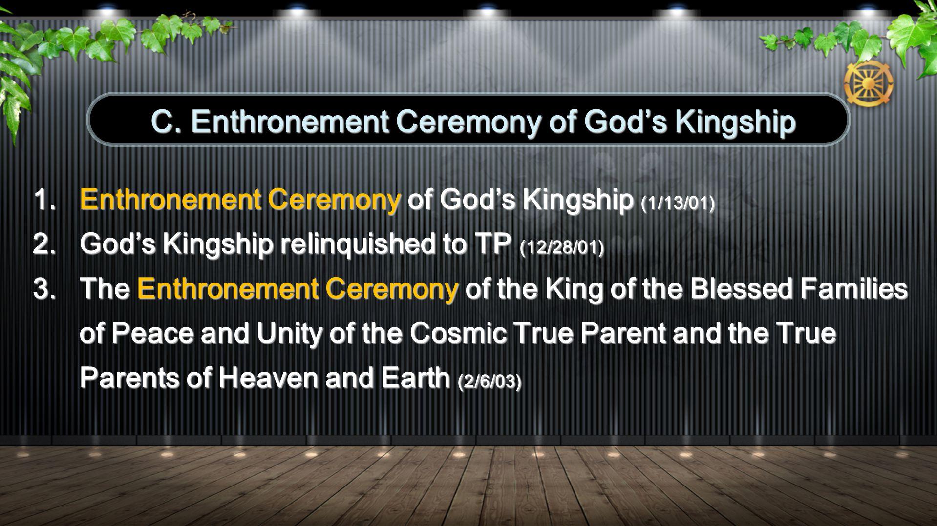 1. Enthronement Ceremony of Gods Kingship (1/13/01) 2.