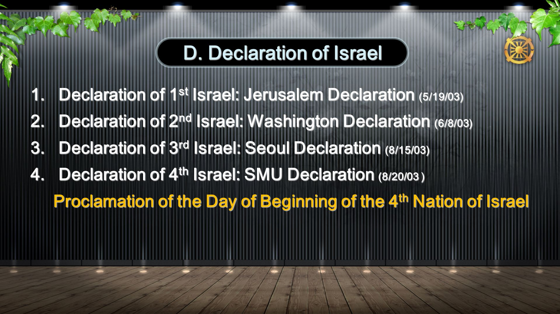 1.Coronation of the King of Peace of the 1 st Israel (12/22/03) 2.