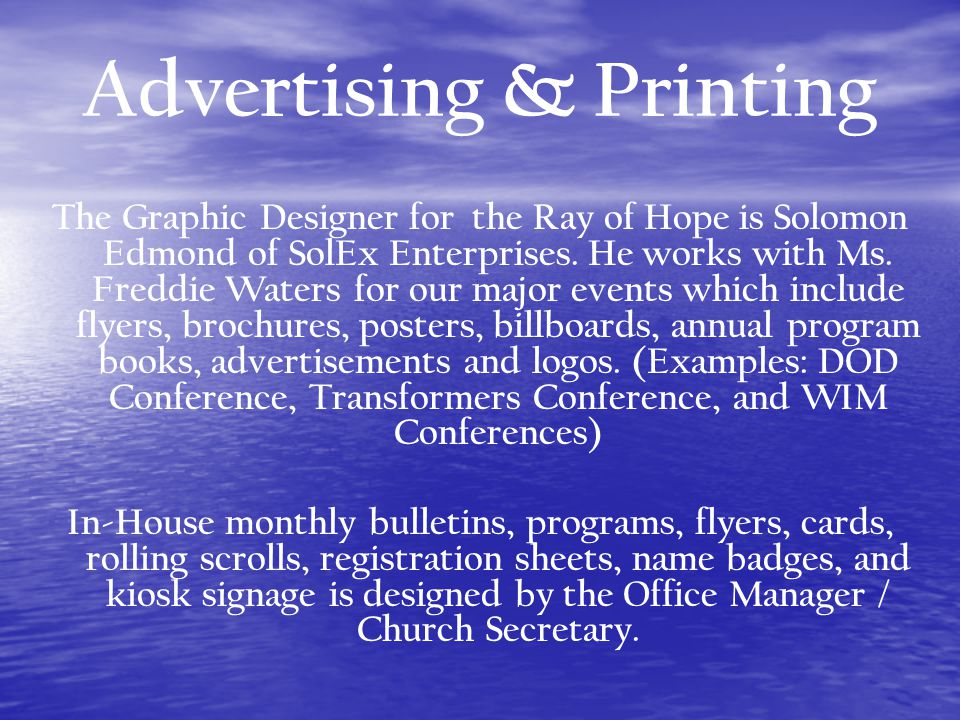 Advertising & Printing The Graphic Designer for the Ray of Hope is Solomon Edmond of SolEx Enterprises.