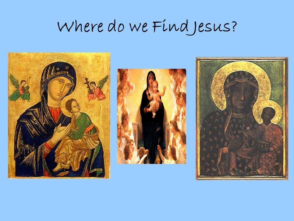 Where do we Find Jesus