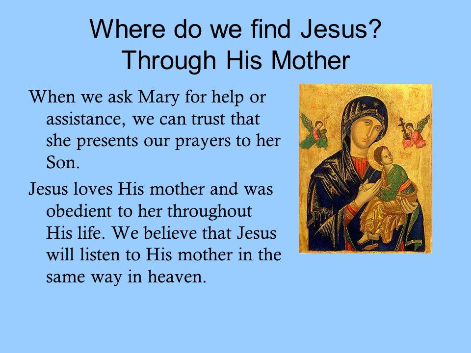 Where do we find Jesus.