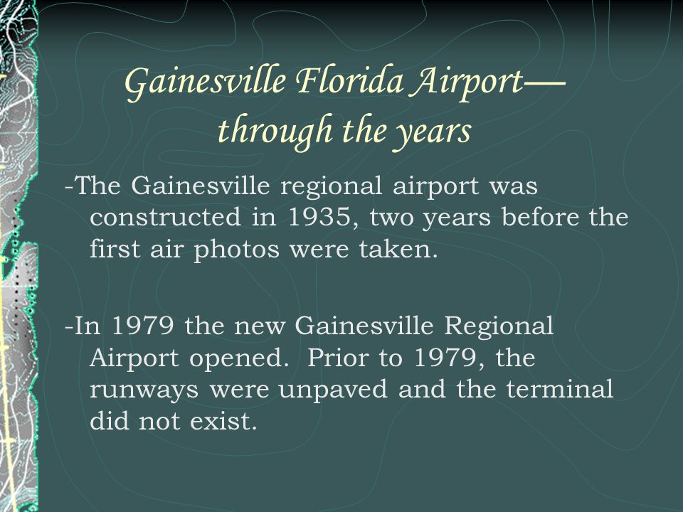 Gainesville Florida Airport through the years -The Gainesville regional airport was constructed in 1935, two years before the first air photos were taken.