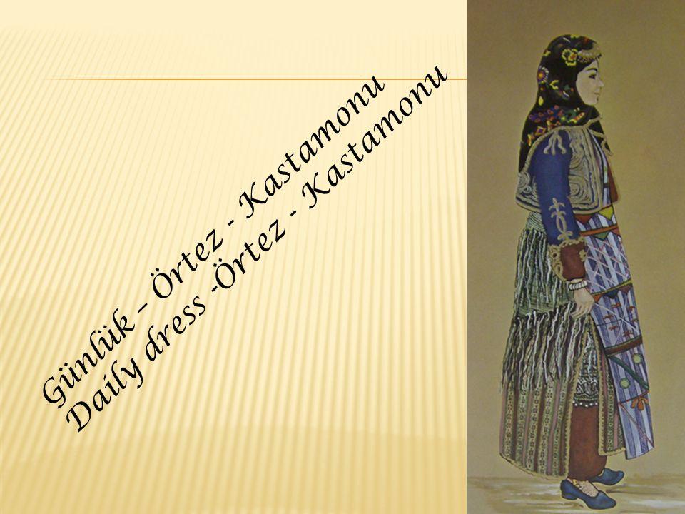 Günlük – Örtez - Kastamonu Daily dress -Örtez - Kastamonu