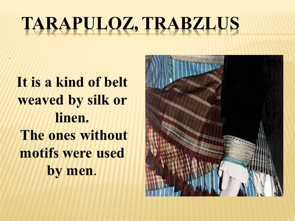 . It is a kind of belt weaved by silk or linen. The ones without motifs were used by men.