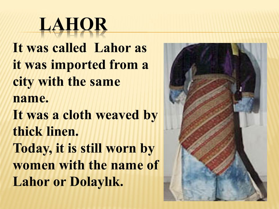 It was called Lahor as it was imported from a city with the same name.
