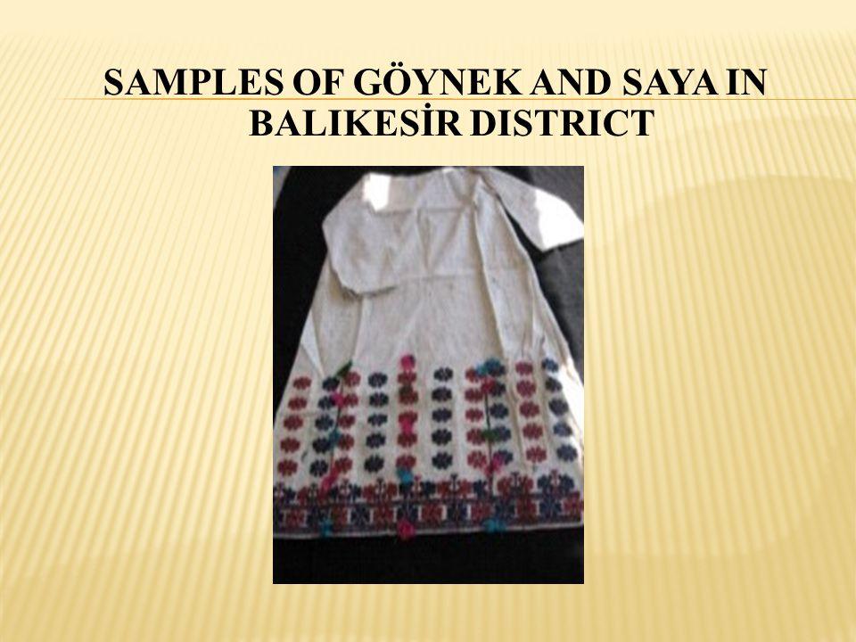 SAMPLES OF GÖYNEK AND SAYA IN BALIKESİR DISTRICT