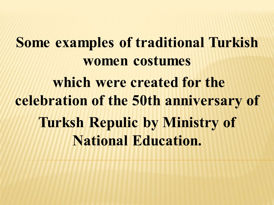 Some examples of traditional Turkish women costumes which were created for the celebration of the 50th anniversary of Turksh Repulic by Ministry of National Education.