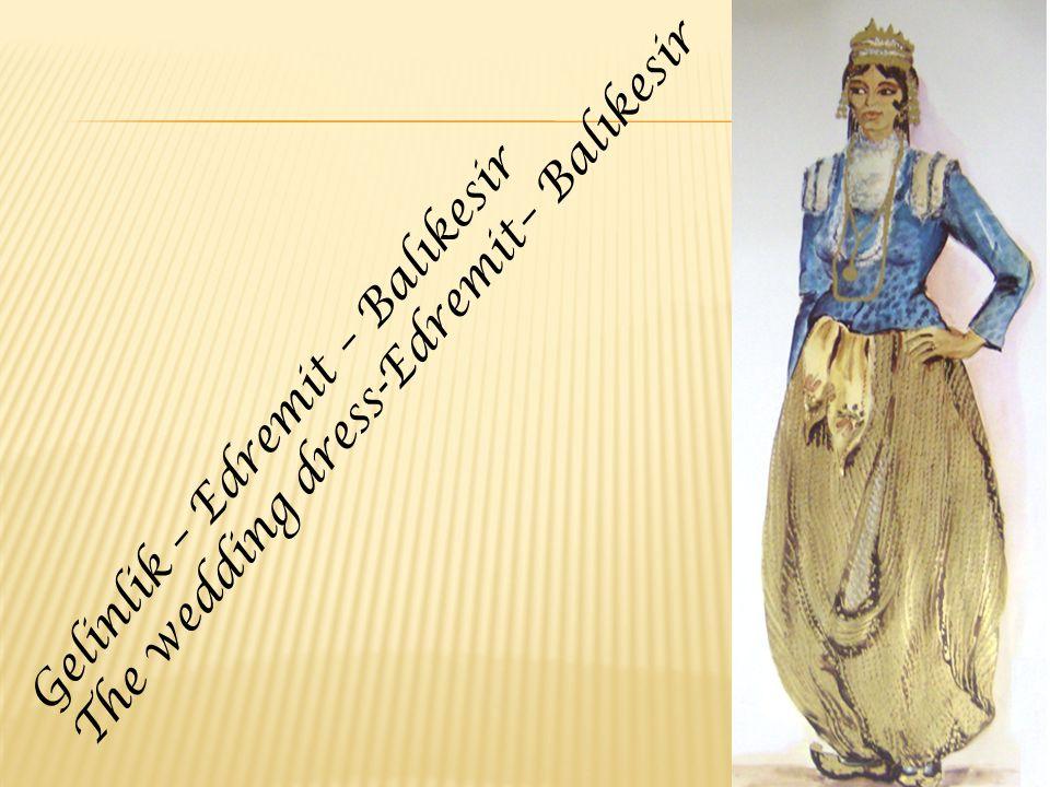 Gelinlik – Edremit – Balıkesir The wedding dress-Edremit– Balıkesir