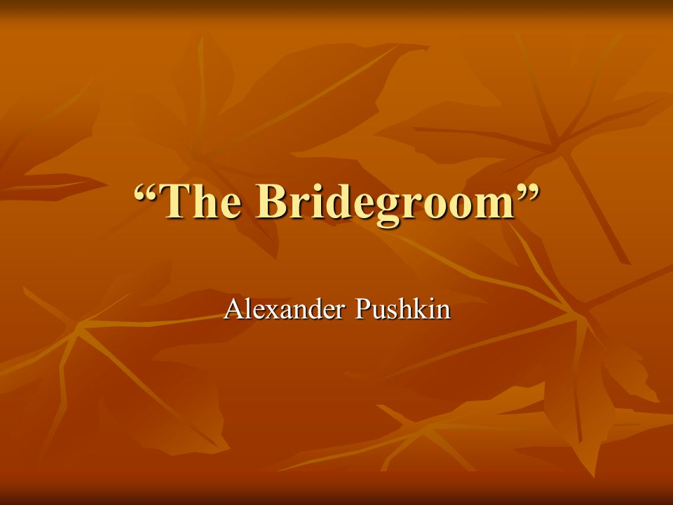 The Bridegroom Alexander Pushkin