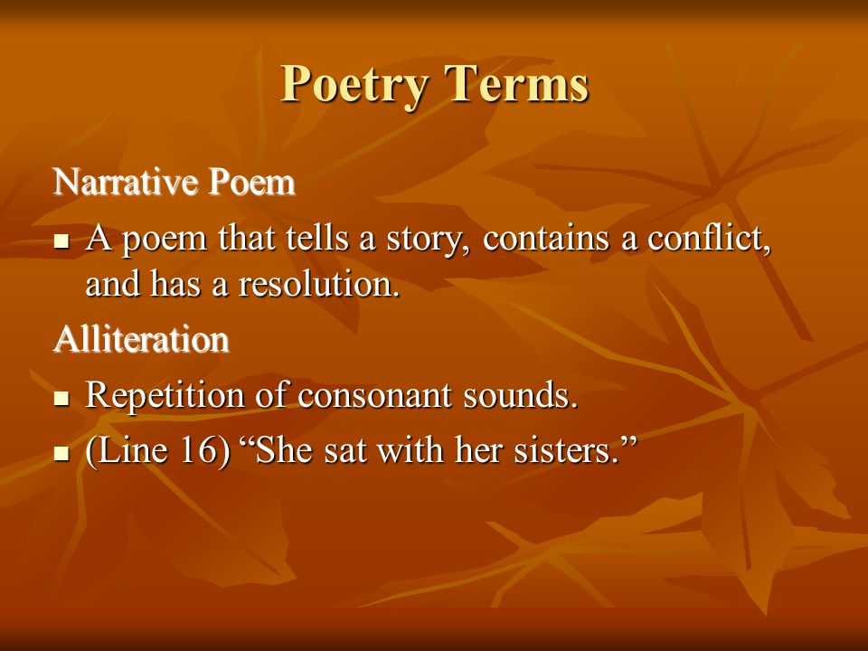 Terms Tone is the attitude of the poet for the subject/ person addressed in the poem Tone is the attitude of the poet for the subject/ person addressed in the poem Rhythm is the pattern of beat, of stressed and unstressed syllables in a poem.
