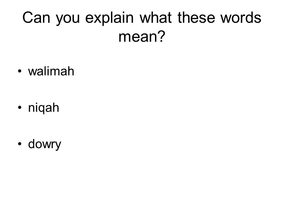 Can you explain what these words mean? walimah niqah dowry