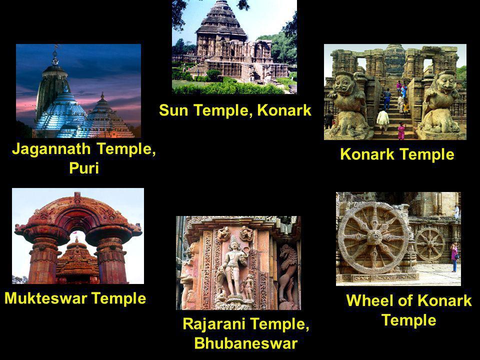 Jagannath Temple, Puri Sun Temple, Konark Konark Temple Rajarani Temple, Bhubaneswar Wheel of Konark Temple Mukteswar Temple