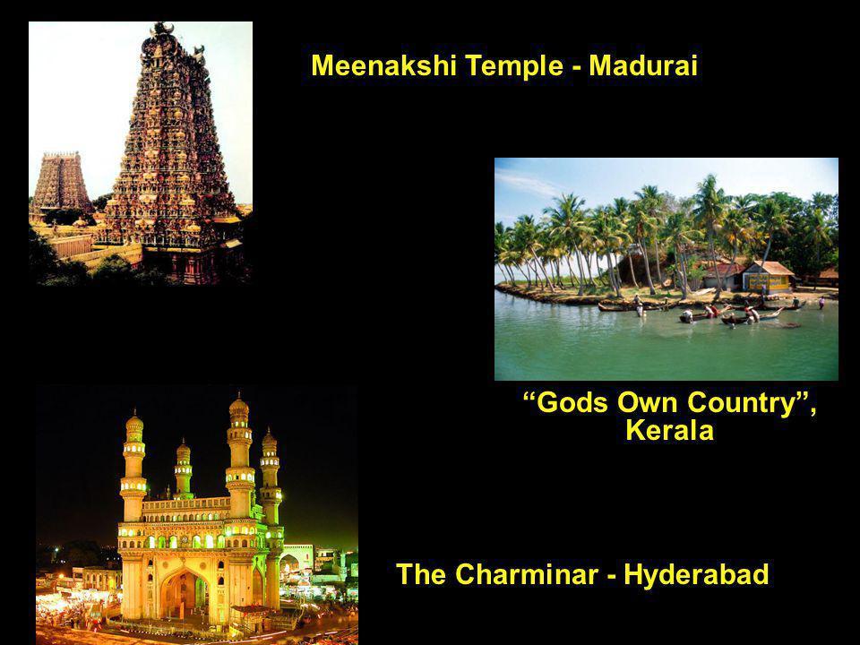 Meenakshi Temple - Madurai Gods Own Country, Kerala The Charminar - Hyderabad