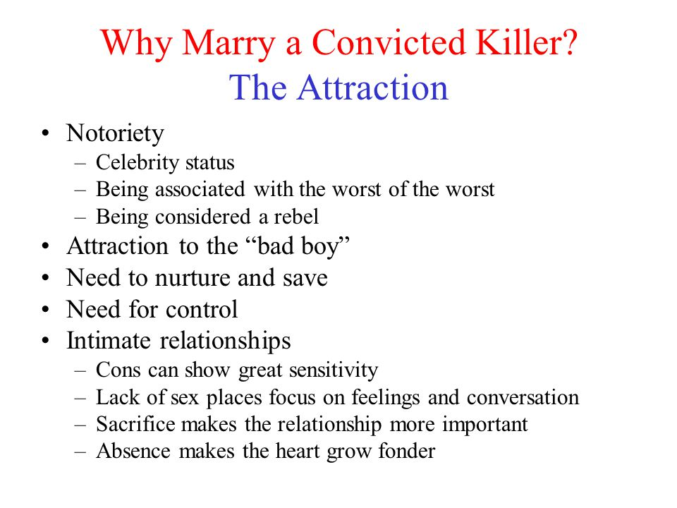 Why Marry a Convicted Killer.