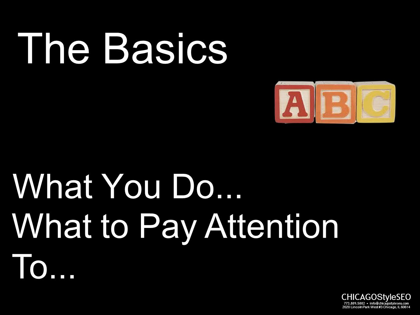 What You Do... What to Pay Attention To...