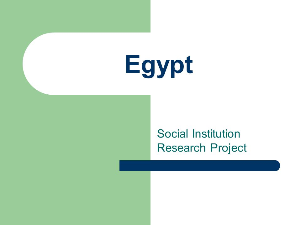 Economy Economy is controlled by the government Plays an important role as a social institution Egyptians economy was mostly agriculture and industry is centrally controlled by the government.