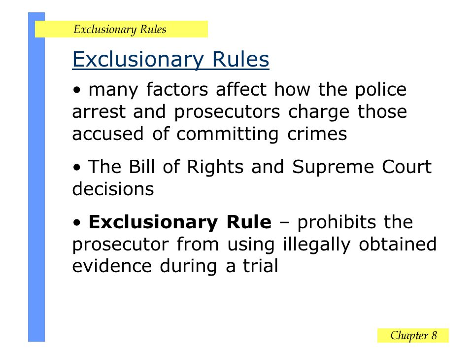 excluding the exclusionary rule among the police officers The fourth amendment's exclusionary rule as a judicially created remedy designed to deter future police exclusionary rule case, the officers had broken into.