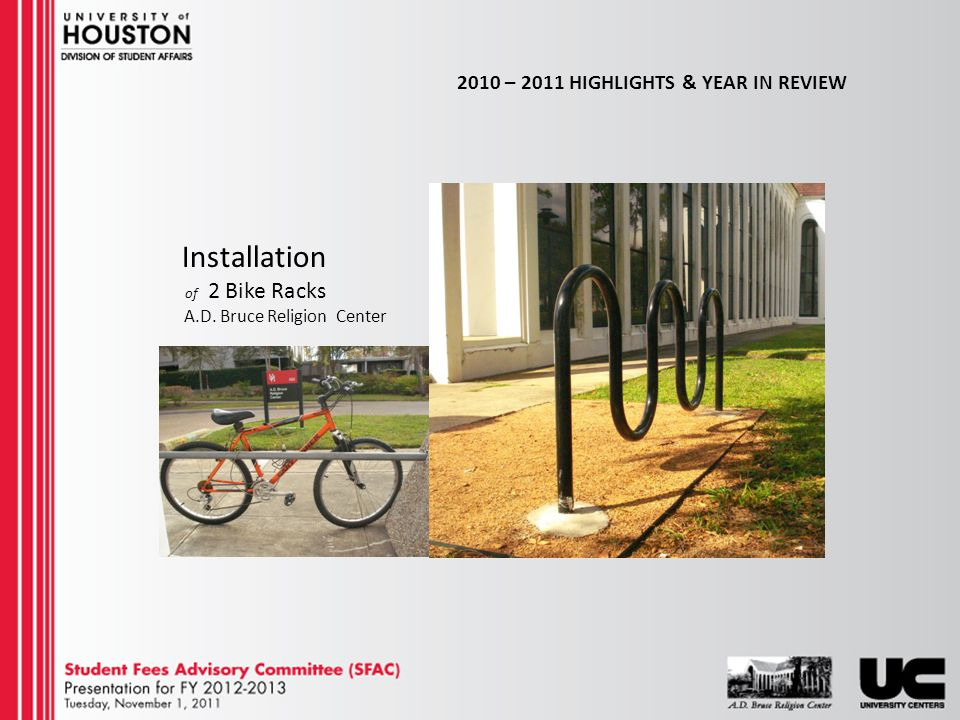 2010 – 2011 HIGHLIGHTS & YEAR IN REVIEW Installation of 2 Bike Racks A.D. Bruce Religion Center