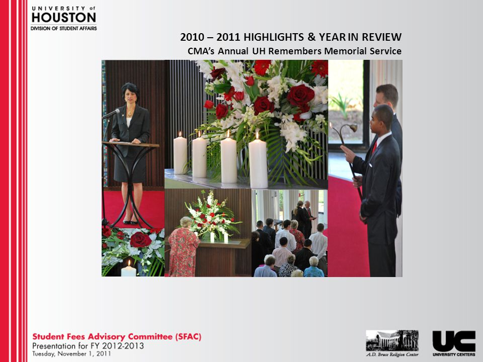 2010 – 2011 HIGHLIGHTS & YEAR IN REVIEW CMAs Annual UH Remembers Memorial Service