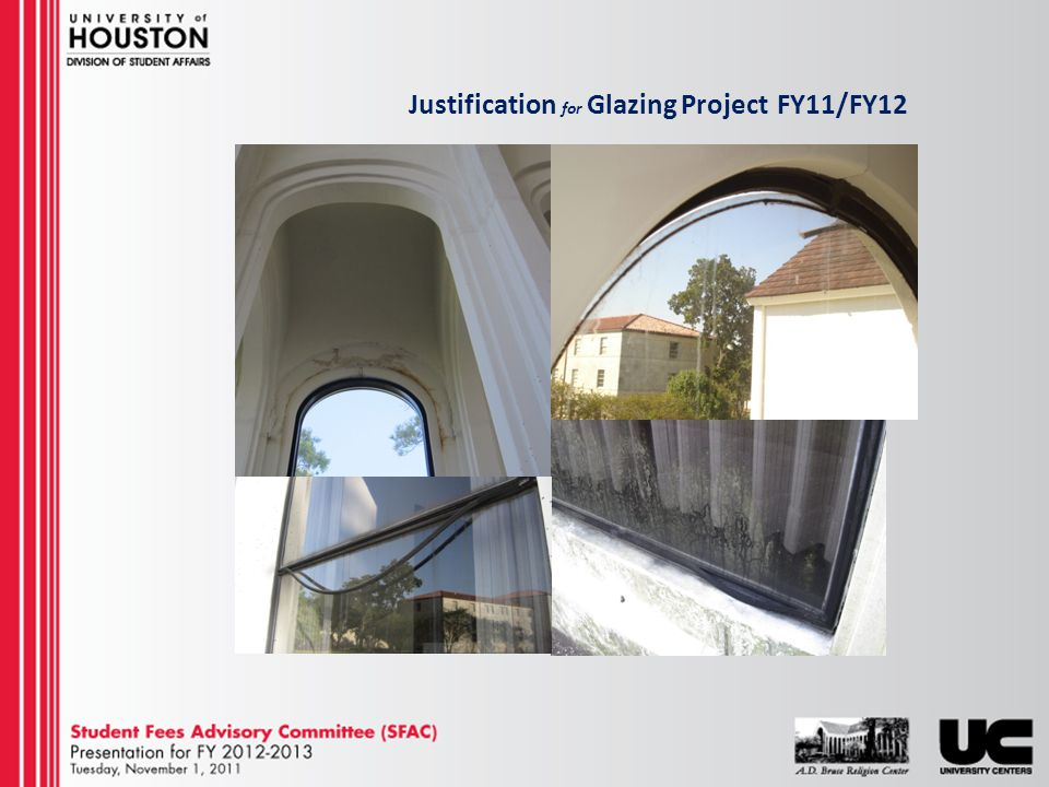 Justification for Glazing Project FY11/FY12