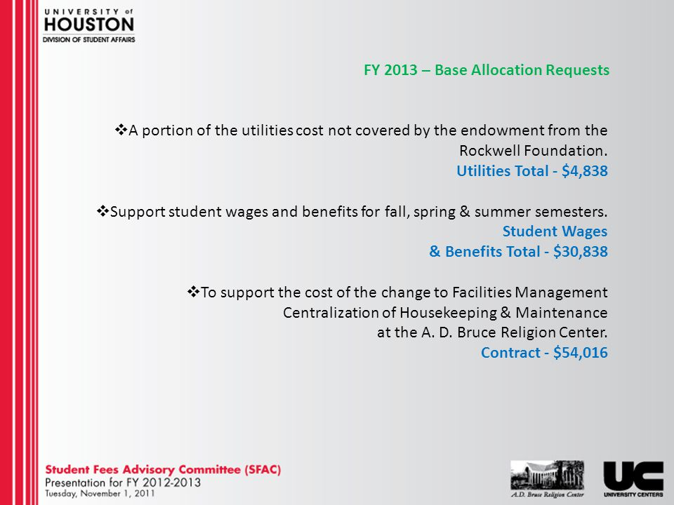 FY 2013 – Base Allocation Requests A portion of the utilities cost not covered by the endowment from the Rockwell Foundation.