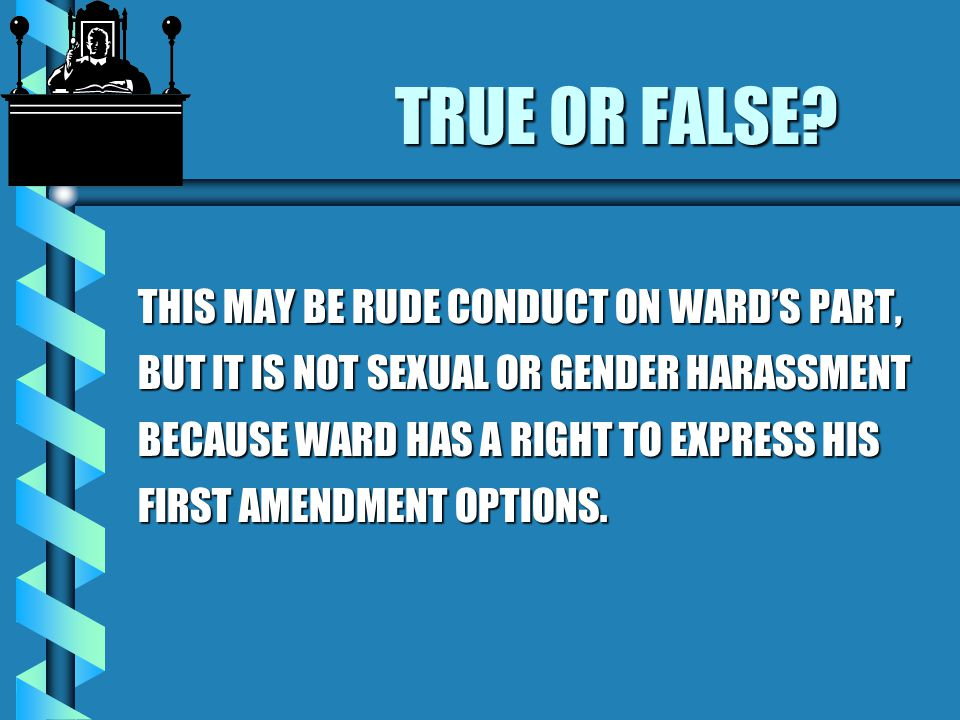 #2. TRUE OR FALSE. FACTS: WARD IS A STATE WORKER.