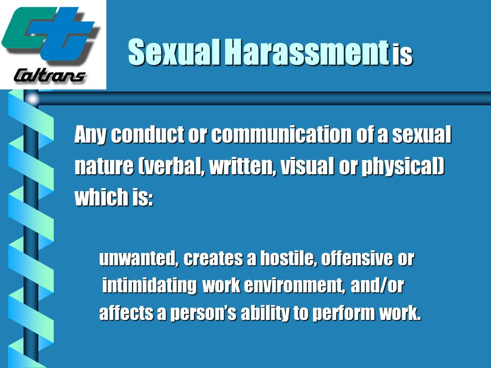 Sexual Harassment Deputy Directive b Provide a workplace free of sexual harassment.