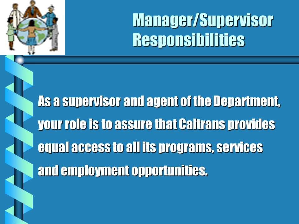 Americans w/Disabilities Act (ADA) Deputy Directive Ensures equal employment opportunities for employees and applicants, including those with a disability, by providing access opportunities to Departmental programs, services, and activities.