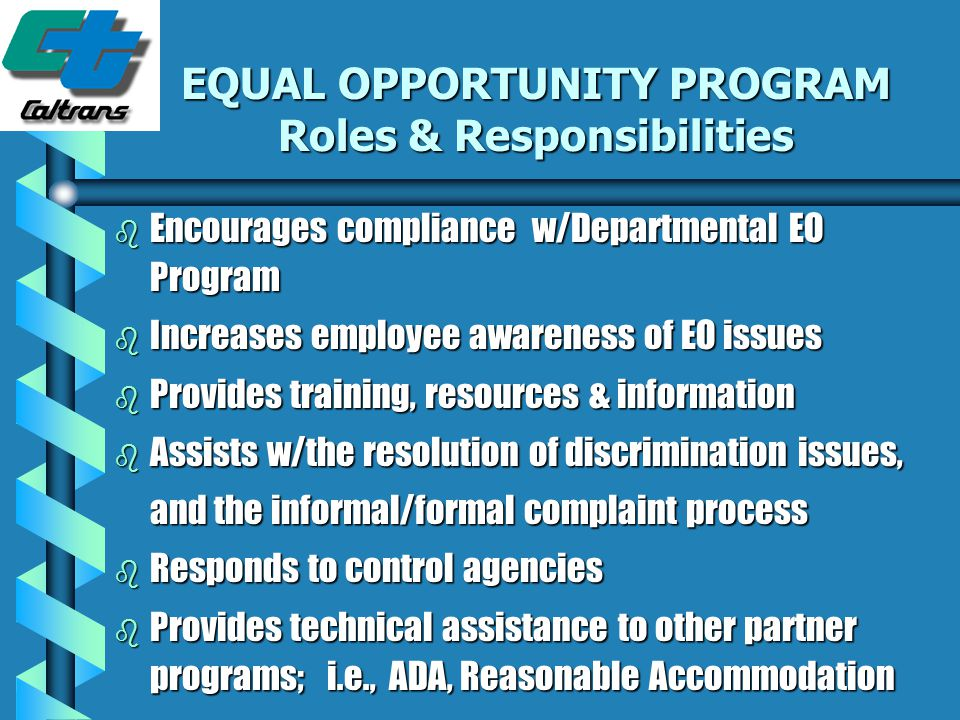 Principles of Equal Opportunity Achieve Equality Come together to achieve an environment free of discrimination without regard to race, gender, religi