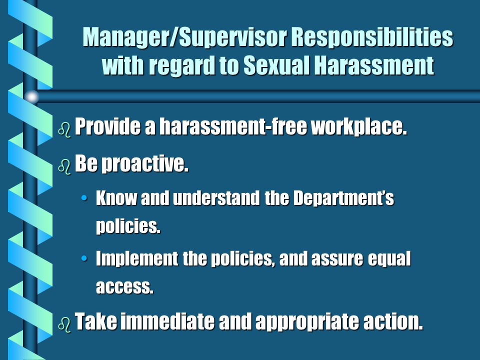 BEST ANSWER: FALSE Supervisors should consider themselves on duty 24-hours a day when it comes to potential sexual harassment. Although this incident