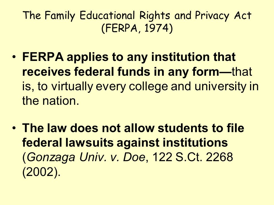 Parties Protected under FERPA FERPA extends its various rights to students who have attained 18 years of age and to students in attendance at institutions of postsecondary education.