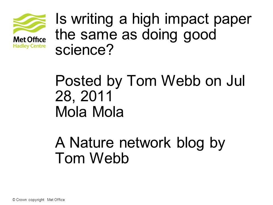Is writing a high impact paper the same as doing good science.