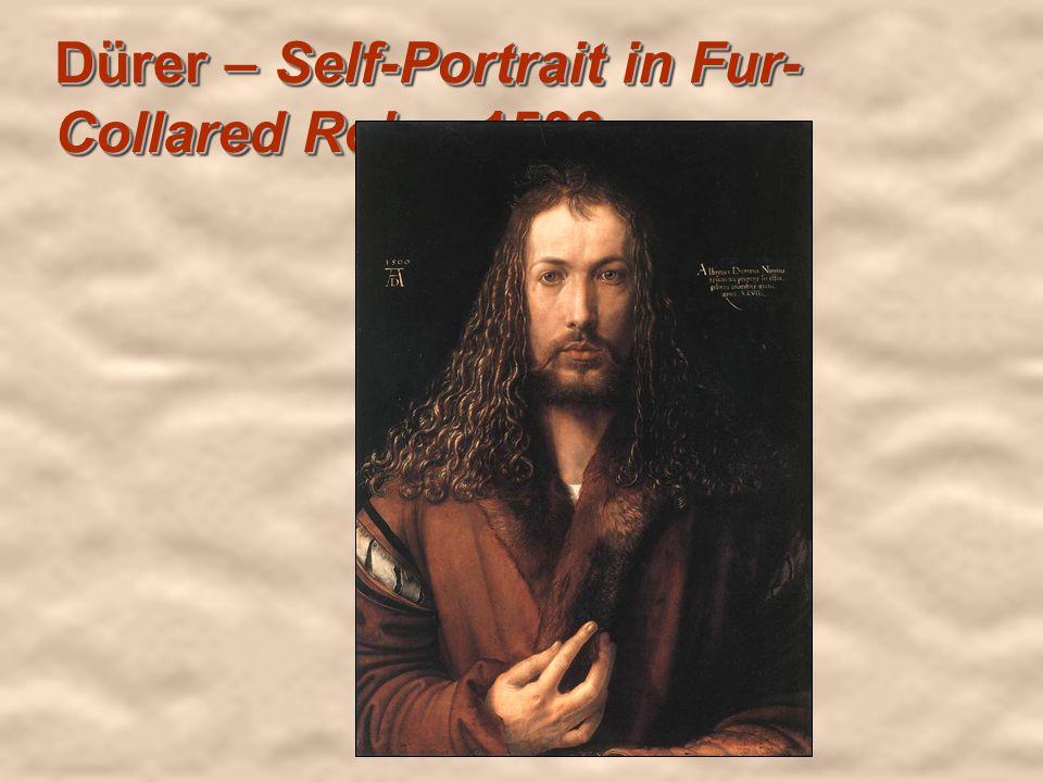 Dürer – Self-Portrait in Fur- Collared Robe, 1500