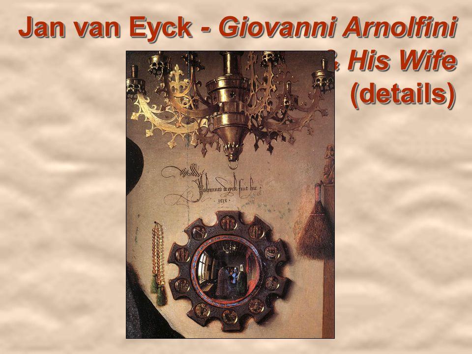 Jan van Eyck - Giovanni Arnolfini & His Wife (details)