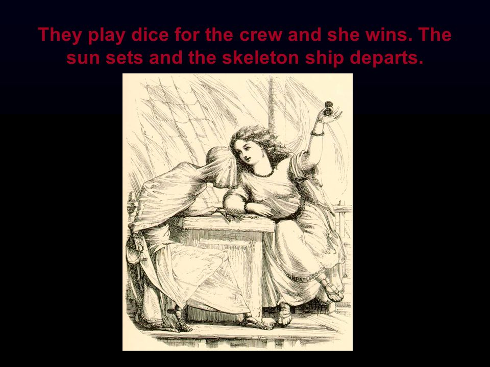 They play dice for the crew and she wins. The sun sets and the skeleton ship departs.