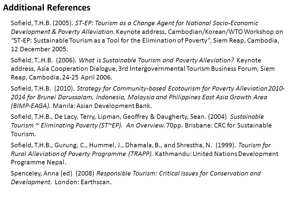 Sofield, T.H.B. (2005). ST-EP: Tourism as a Change Agent for National Socio-Economic Development & Poverty Alleviation. Keynote address, Cambodian/Kor