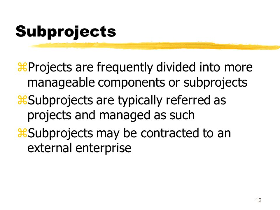11 Project Management zProjects and project management are about people and teamwork yWho does what.