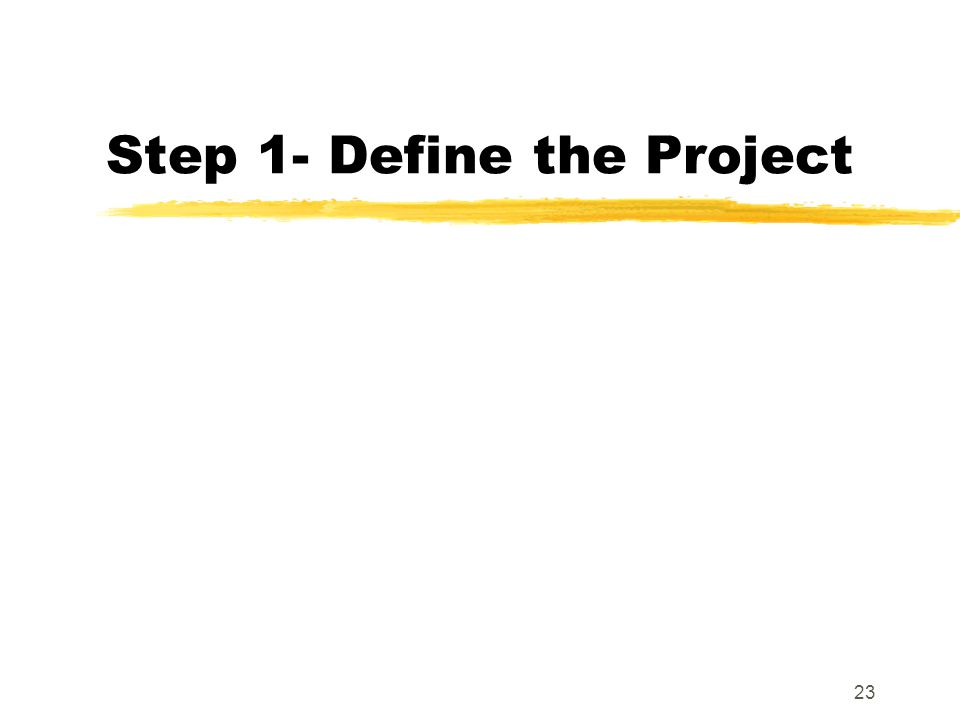 22 5-Step Project Management PLANNING IMPLEMENTATION DEFINE Identify project activities Estimate time and cost Quality and Communic ation manageme nt