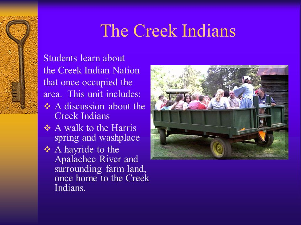The Creek Indians Students learn about the Creek Indian Nation that once occupied the area.