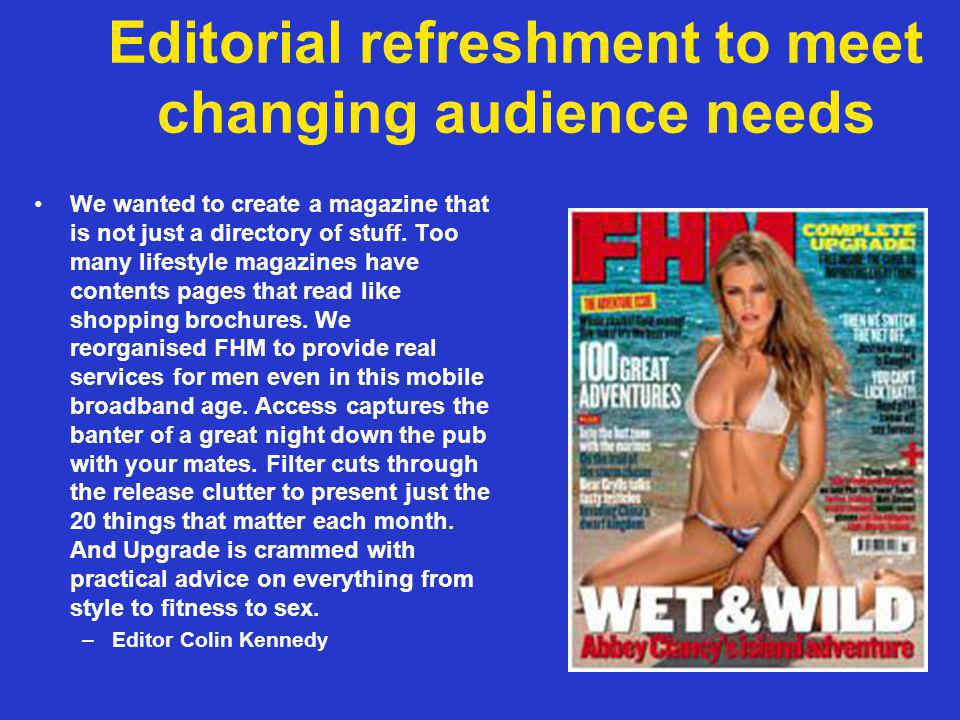Editorial refreshment to meet changing audience needs We wanted to create a magazine that is not just a directory of stuff. Too many lifestyle magazin