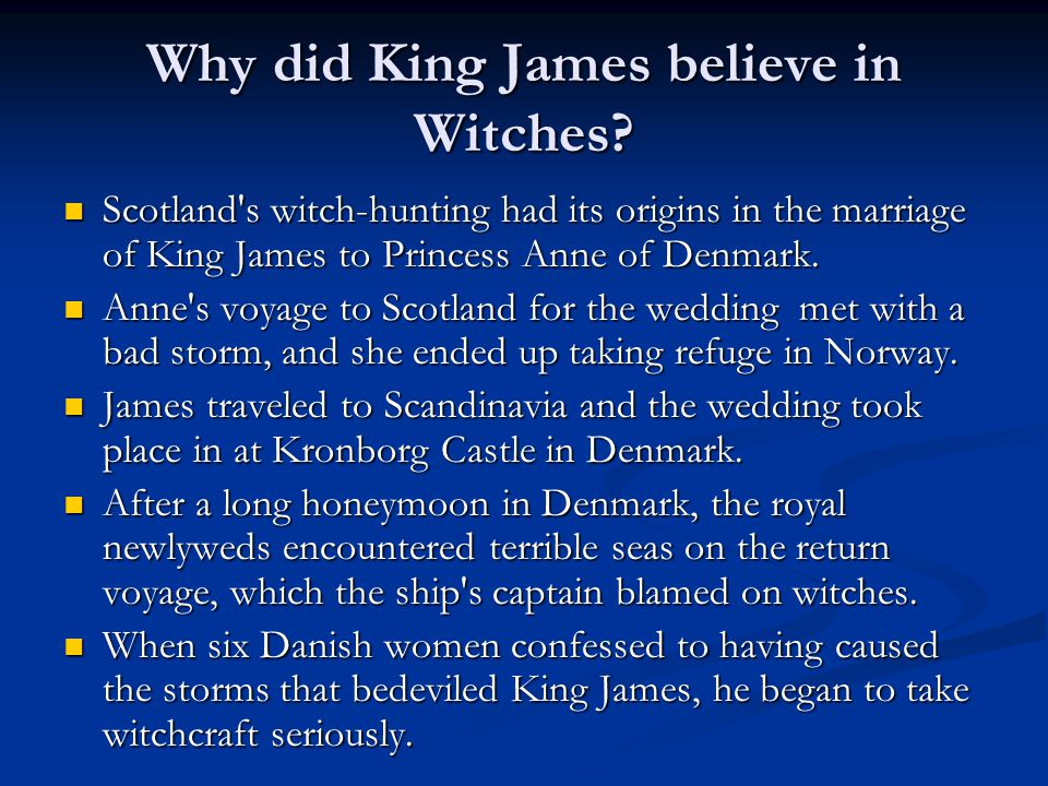 Why did King James believe in Witches.