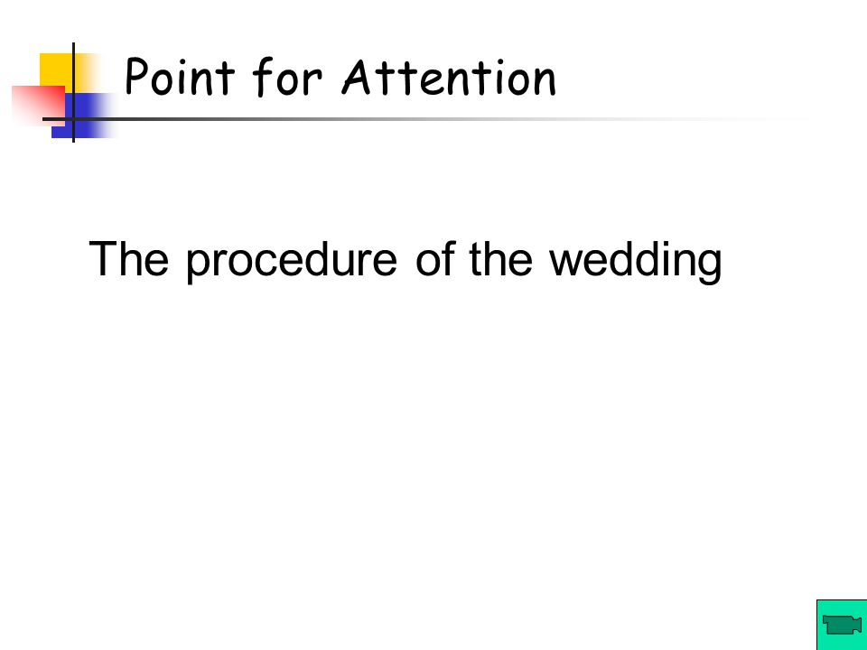 Point for Attention The procedure of the wedding