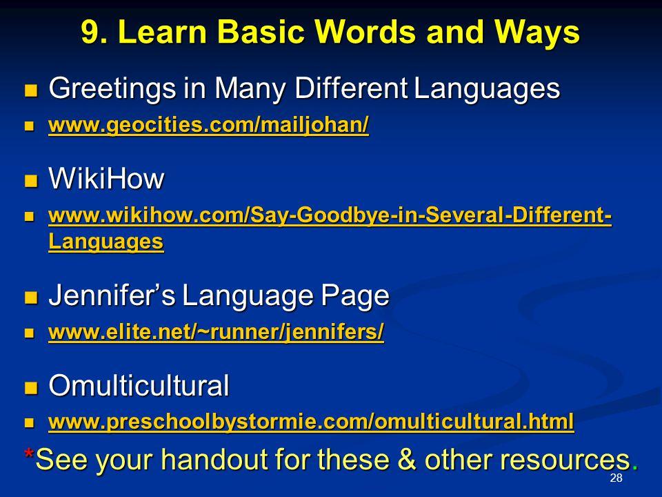 28 9. Learn Basic Words and Ways Greetings in Many Different Languages Greetings in Many Different Languages www.geocities.com/mailjohan/ www.geocitie