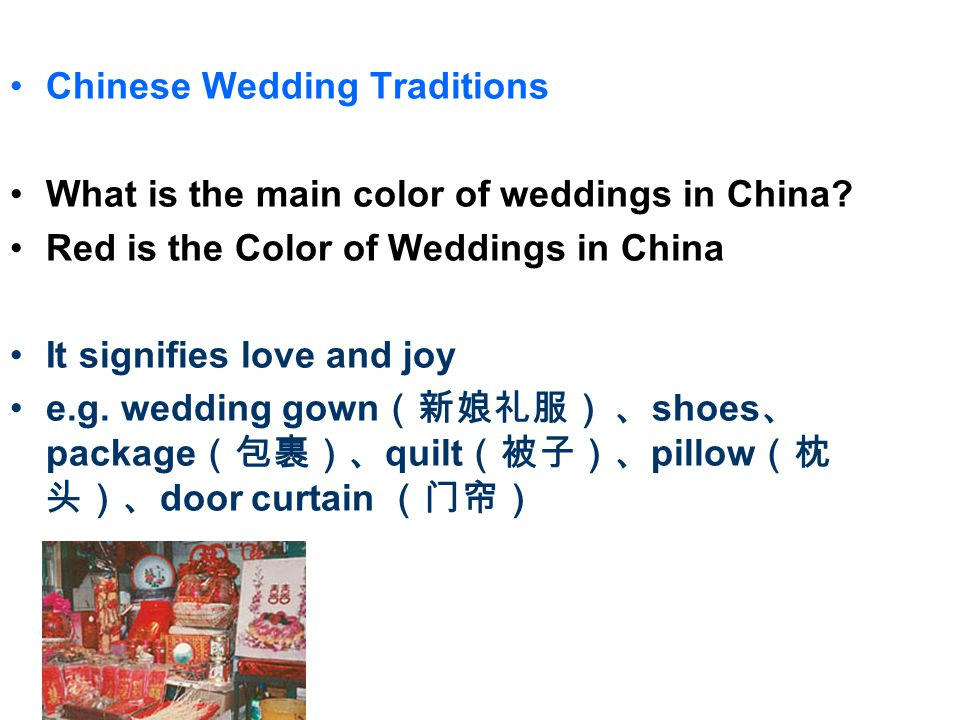 Chinese Wedding Traditions What is the main color of weddings in China.