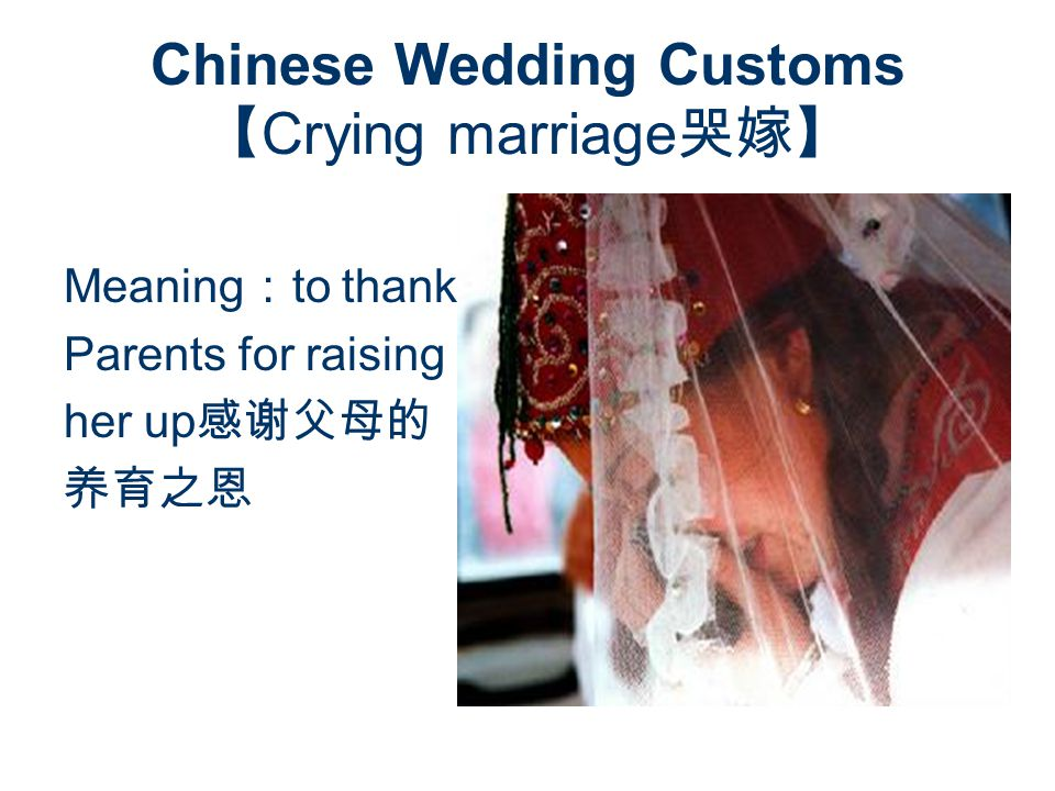 Chinese Wedding Customs Crying marriage Meaning to thank Parents for raising her up