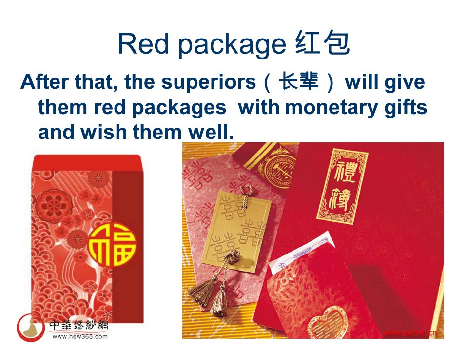 Red package After that, the superiors will give them red packages with monetary gifts and wish them well.